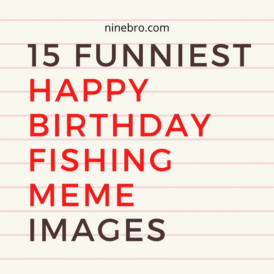 15 Funniest Happy Birthday Fishing Meme Images