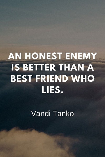 An Honest Enemy Fake Friend Quotes