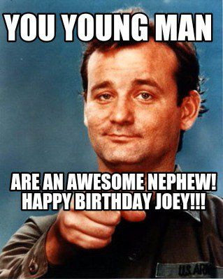 Are An Awesome Happy Birthday Nephew Meme