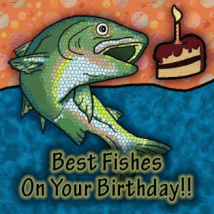 Best Wishes Fish Happy Birthday Fishing Meme