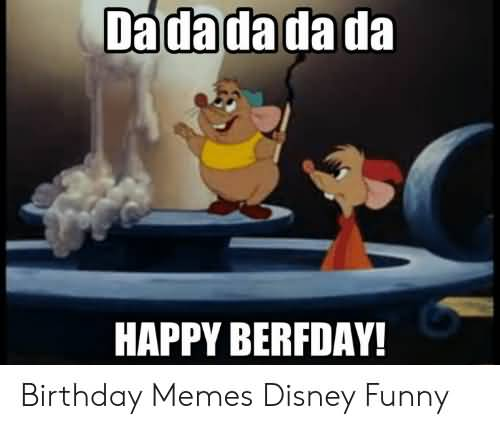 Da Da Da Disney Birthday Meme