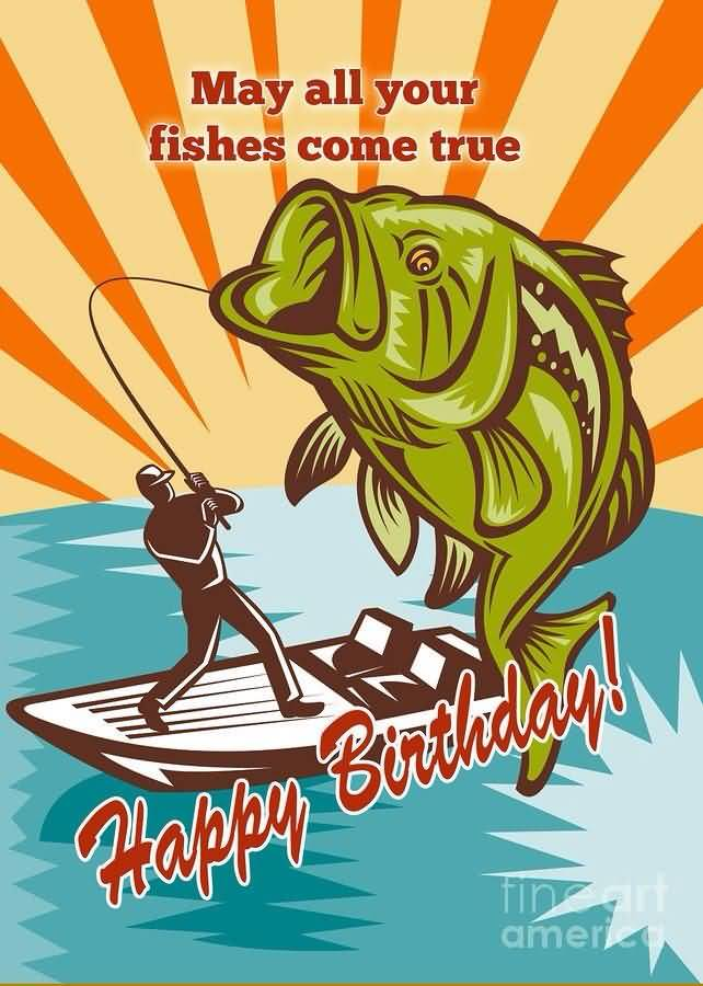 Fishes Come True Happy Birthday Fishing Meme