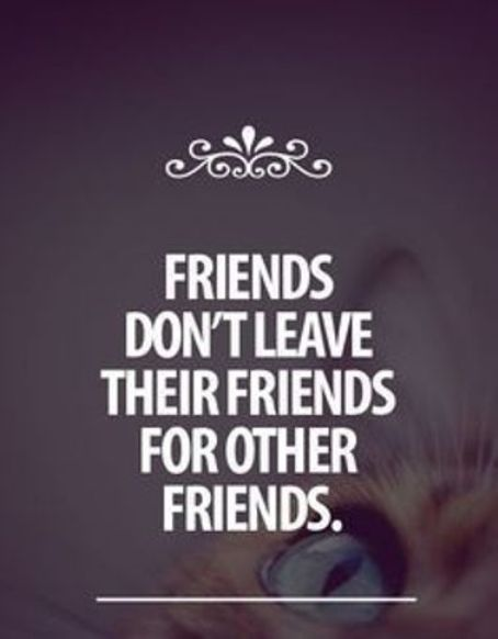 Friends Dont Leave Fake Friend Quotes