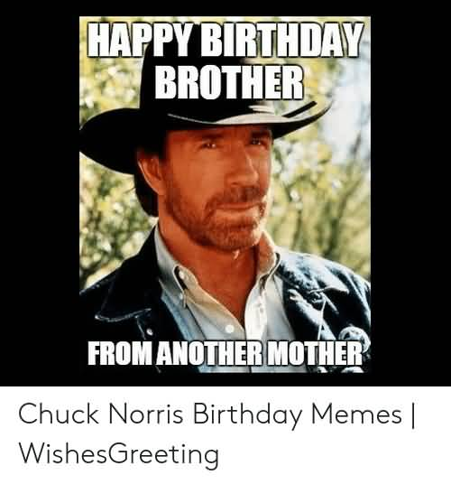 From Another Mother Chuck Norris Birthday Meme