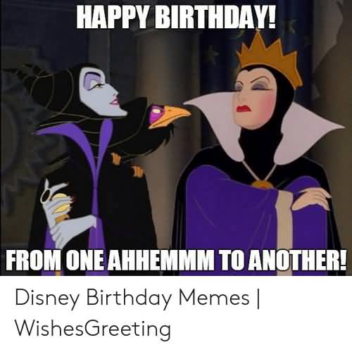 From One Ahhemm Disney Birthday Meme