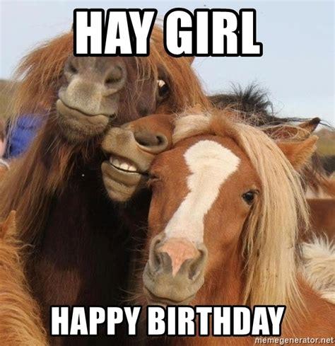 Hey Girl Birthday Happy Birthday Horse Meme