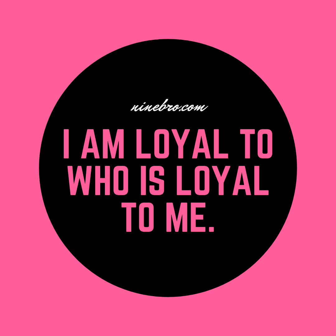 I Am Loyal Badass Quotes