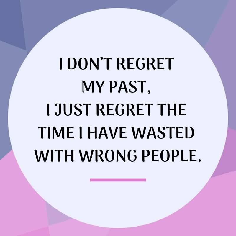 I Dont Regret Fake People Quotes
