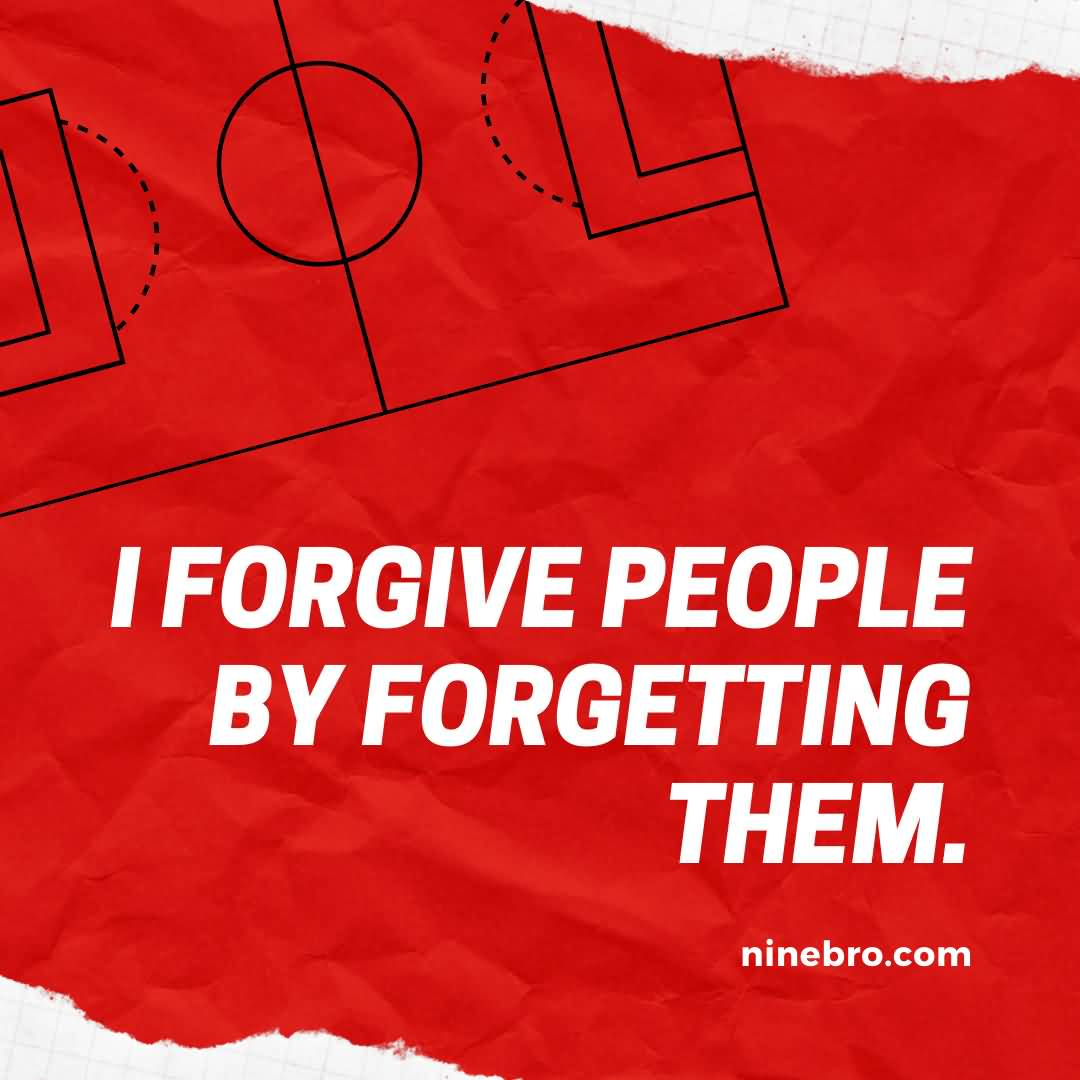I Forgive People Badass Quotes