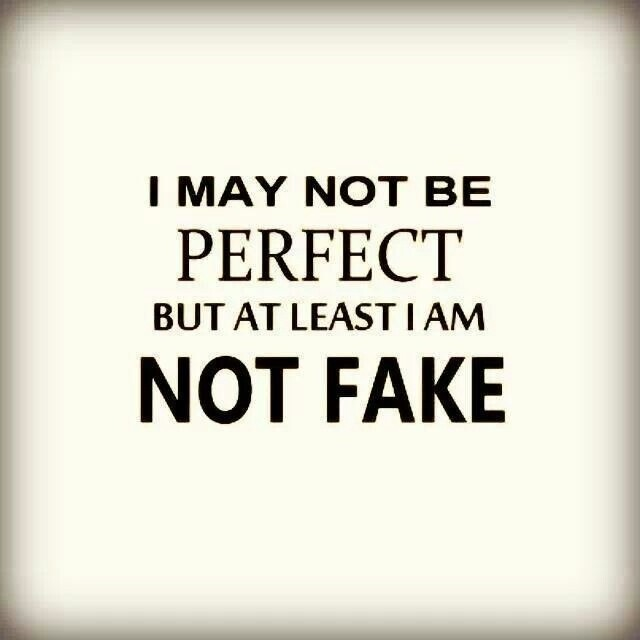 I May Not Be Fake Friend Quotes