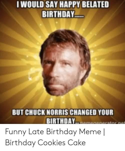 I Would Say Happy Chuck Norris Birthday Meme