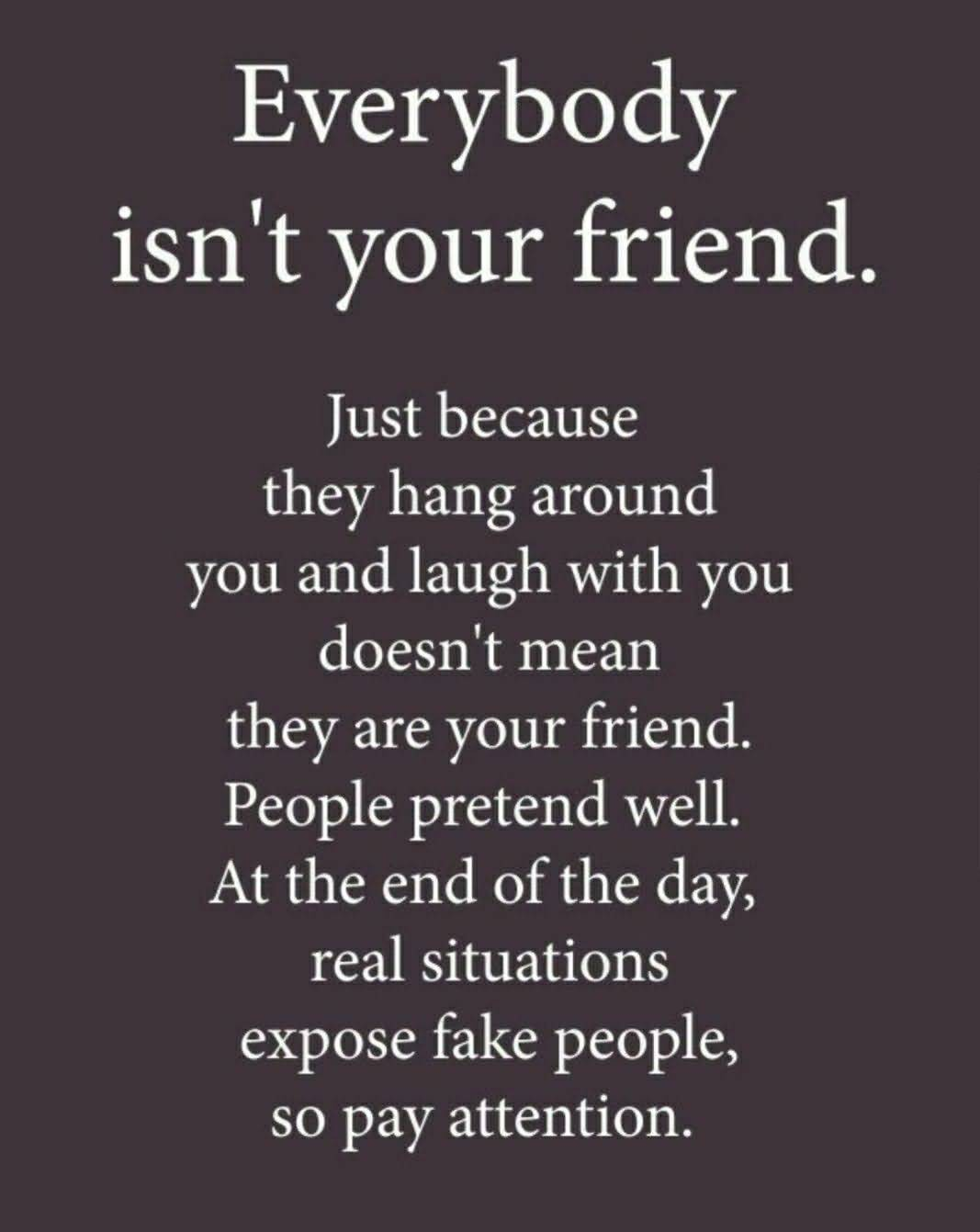 Just Because They Fake Friend Quotes