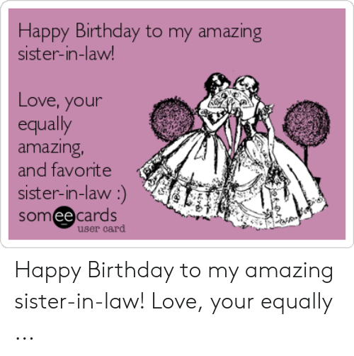 Love Your Equally Happy Birthday Sister In Law Meme
