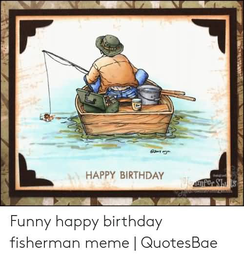 New Fish Birthday Happy Birthday Fishing Meme