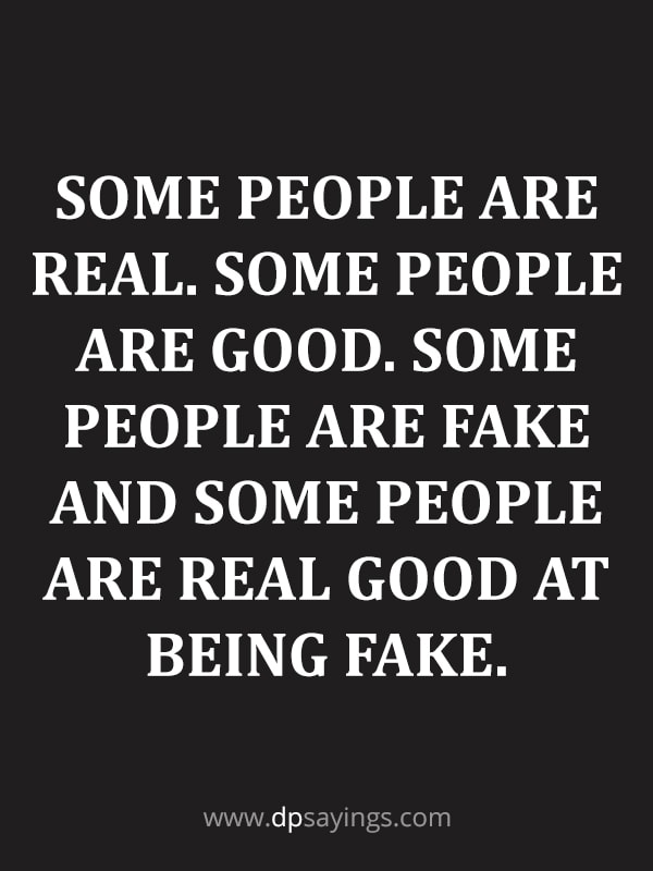 Some People Are Fake People Quotes