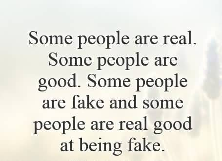 Some People Are Really Fake People Quotes