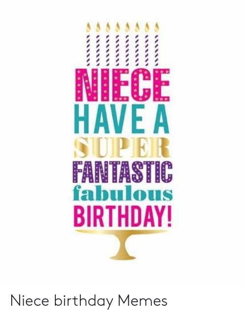 Super Fantastic Fabulous Happy Birthday Niece Meme