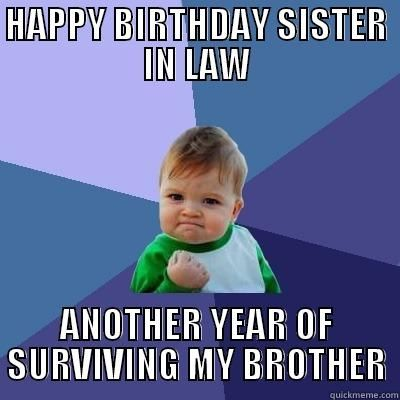 Surviving My Brother Happy Birthday Sister In Law Meme