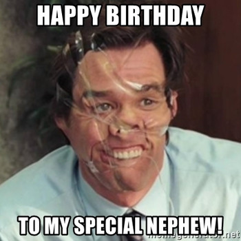 To My Special Happy Birthday Nephew Meme