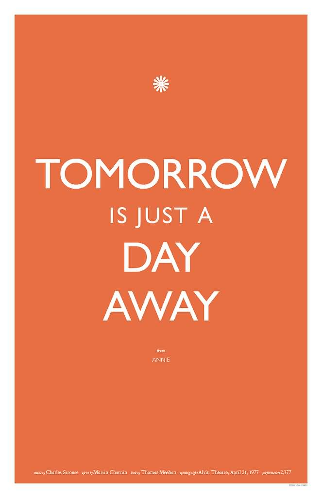 Tomorrow Is Just Broadway Quotes