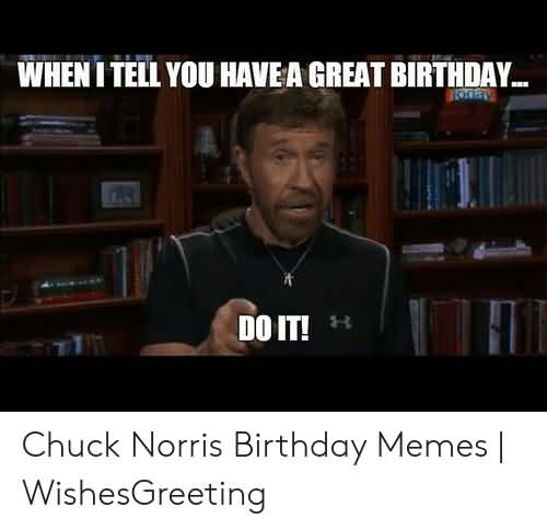 When I Tell Chuck Norris Birthday Meme