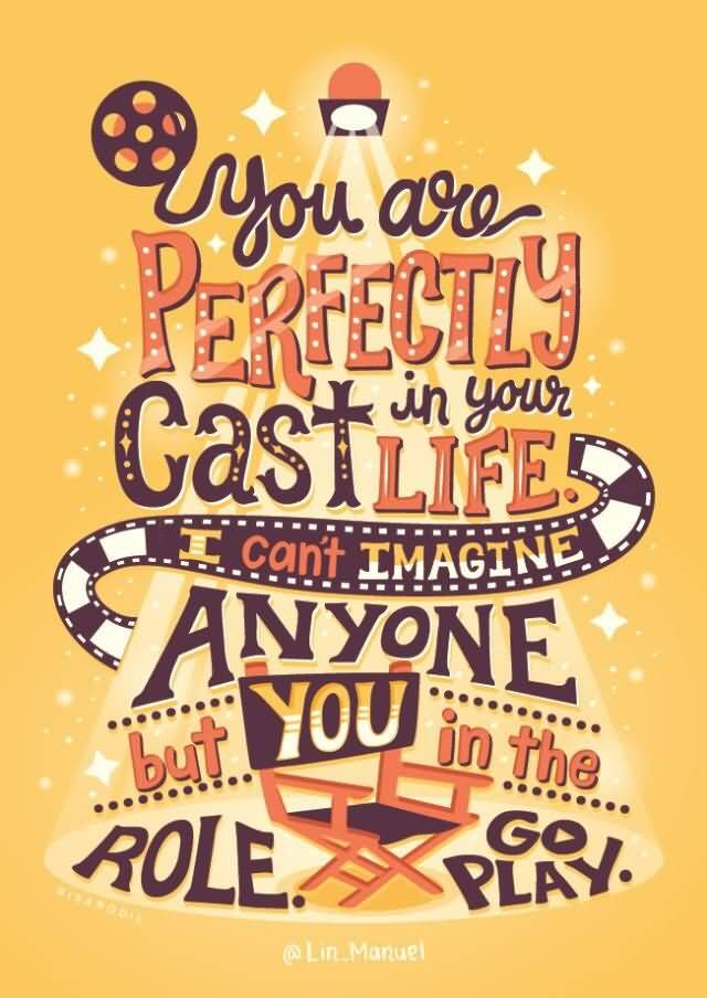 You Are Perfectly Broadway Quotes