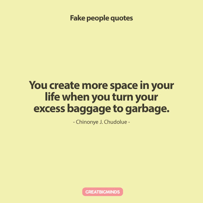 You Create More Fake People Quotes