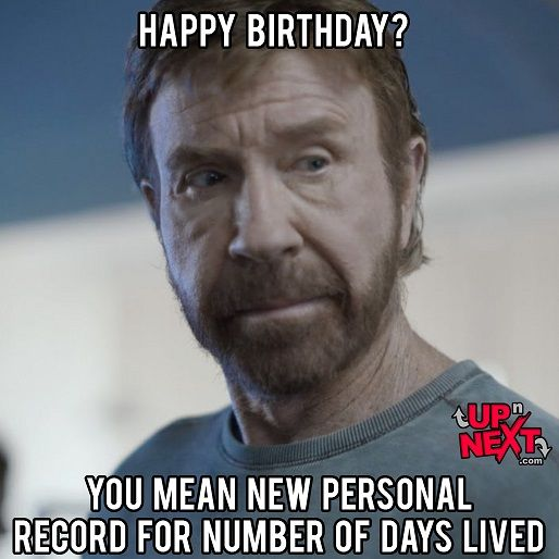 You Mean New Chuck Norris Birthday Meme