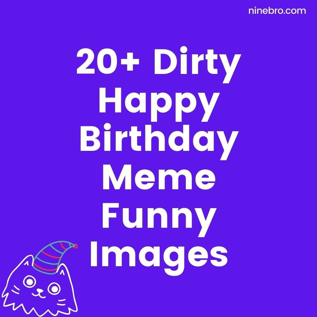 20+ Dirty Happy Birthday Meme Funny Images
