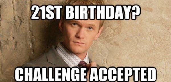21 st Birthday Challenge Accepted 21st Birthday Meme