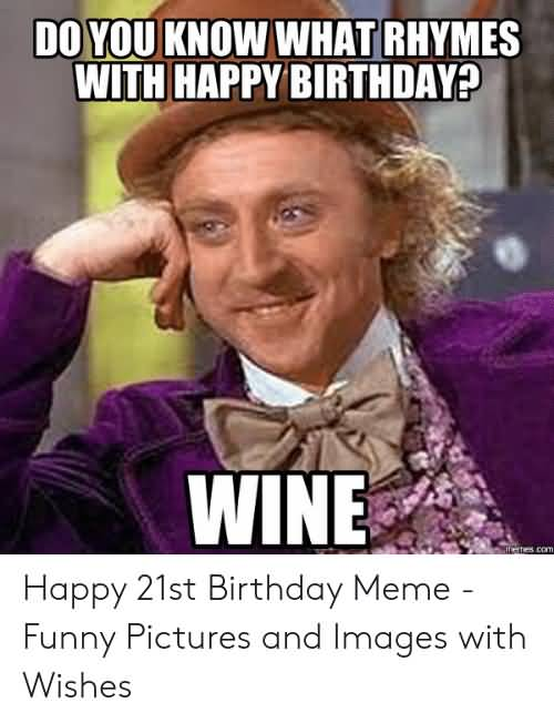 Do You Know What 21st Birthday Meme