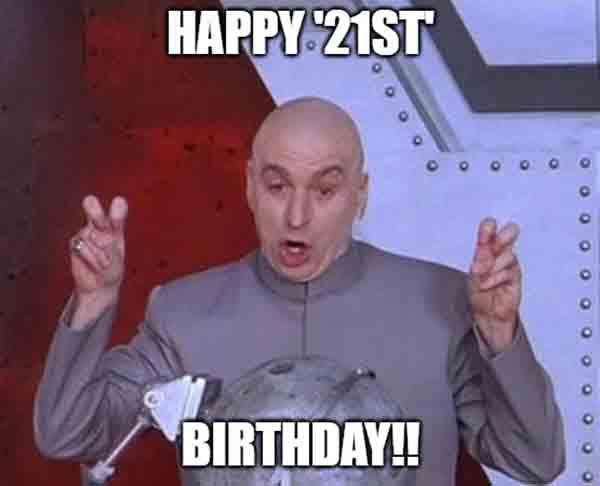 Happy 21st Birthday 21st Birthday Meme