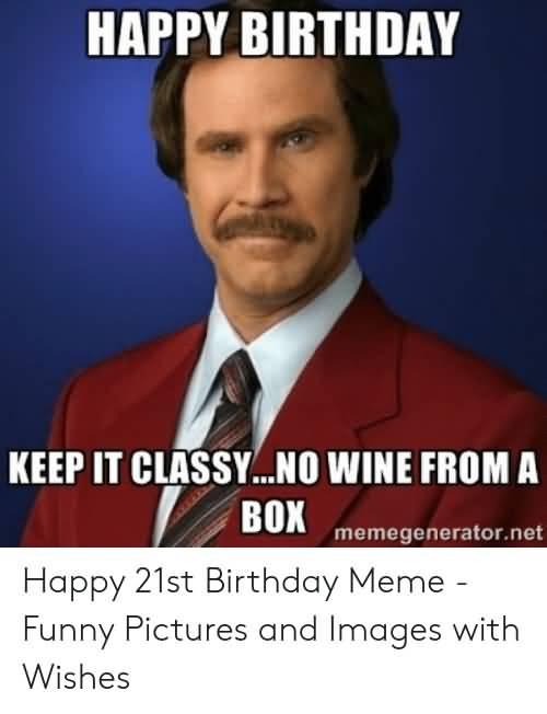 Keep It Classy No 21st Birthday Meme