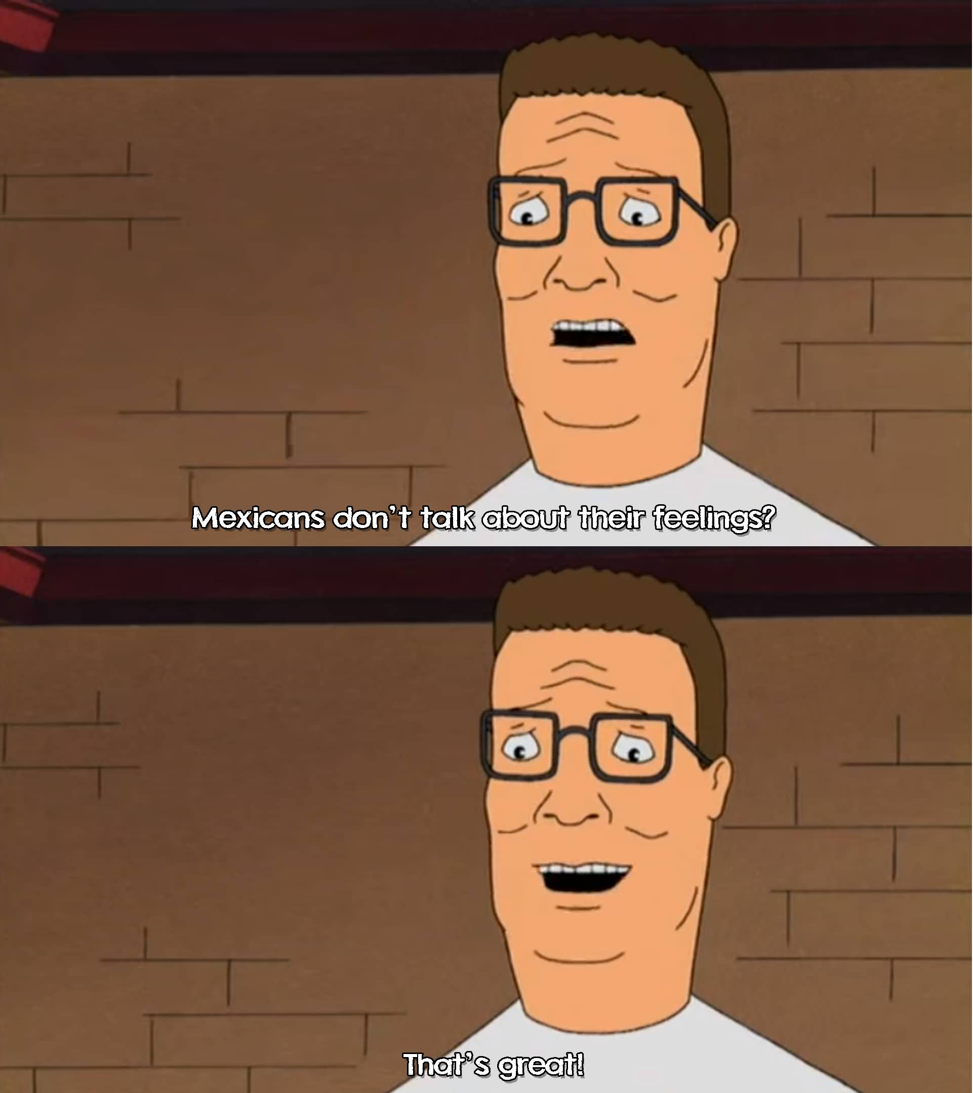 Mexicans Don't Talk About Hank Hill Quotes