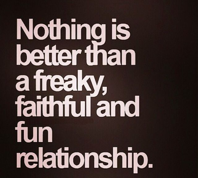 Nothing Is Better Than Freaky Relationship Quotes