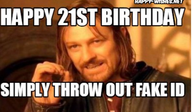 Simply Throw Out Fake 21st Birthday Meme