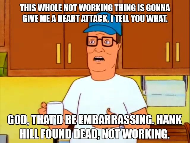 This Whole Not Working Hank Hill Quotes