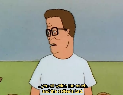 You All Whine Too Hank Hill Quotes