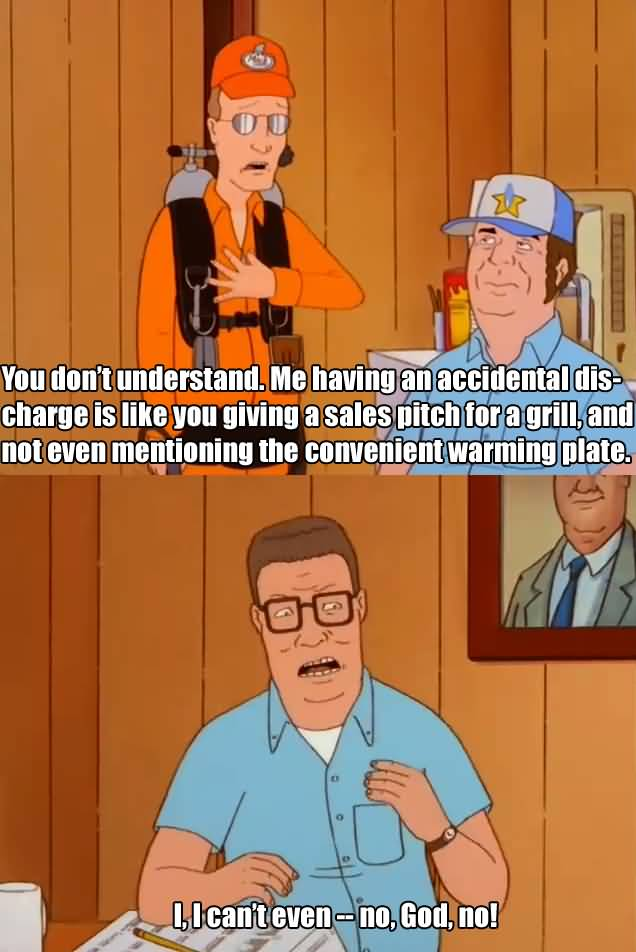 You Don't Understand Me Hank Hill Quotes