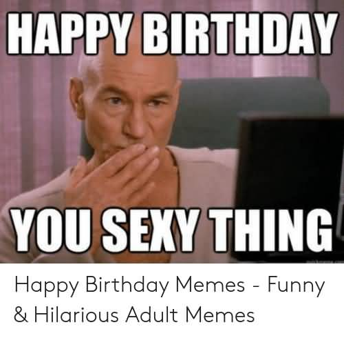 You Sexy Thing Dirty Happy Birthday Meme