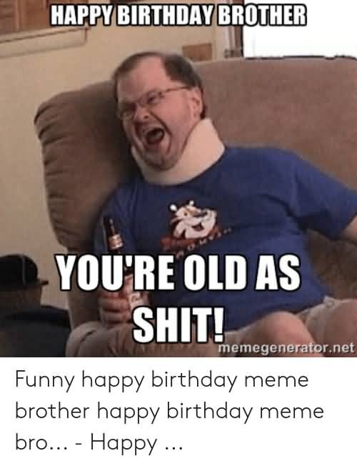 Youre Old As Dirty Happy Birthday Meme