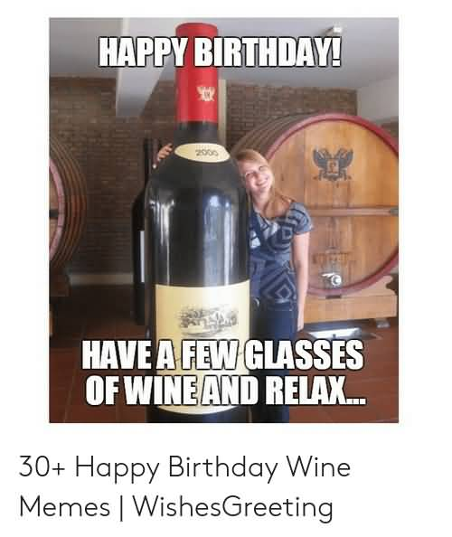 Have A Few Glasses Of Happy Birthday Wine Meme