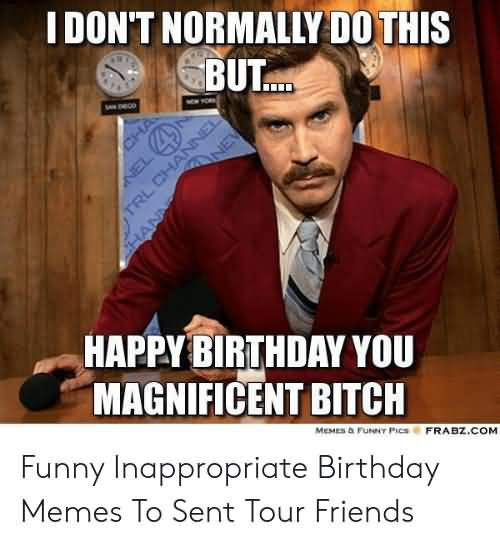 I Don't Normally Do Inappropriate Birthday Memes