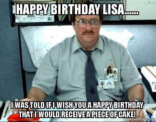I Was Told If Happy Birthday Lisa Meme