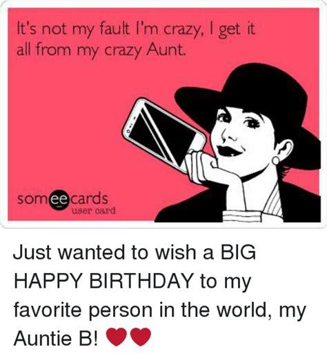 Its Not My Fault Happy Birthday Aunt Meme