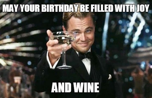 May Your Birthday Be Happy Birthday Wine Meme