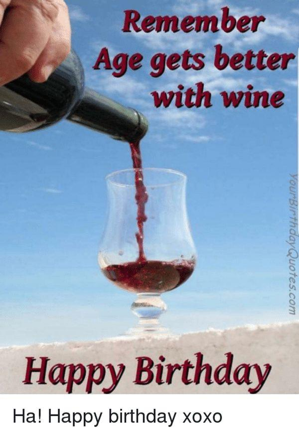 Remember Age Gets Better Happy Birthday Wine Meme