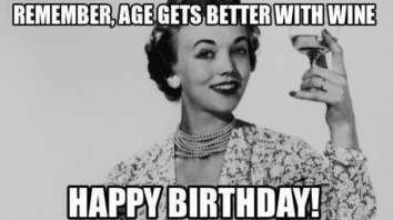 Remember Age Gets Better With Happy Birthday Wine Meme