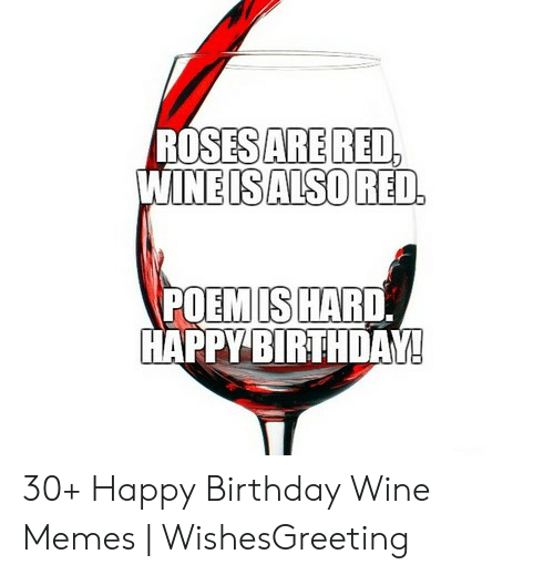 Roses Are Red Wine Happy Birthday Wine Meme