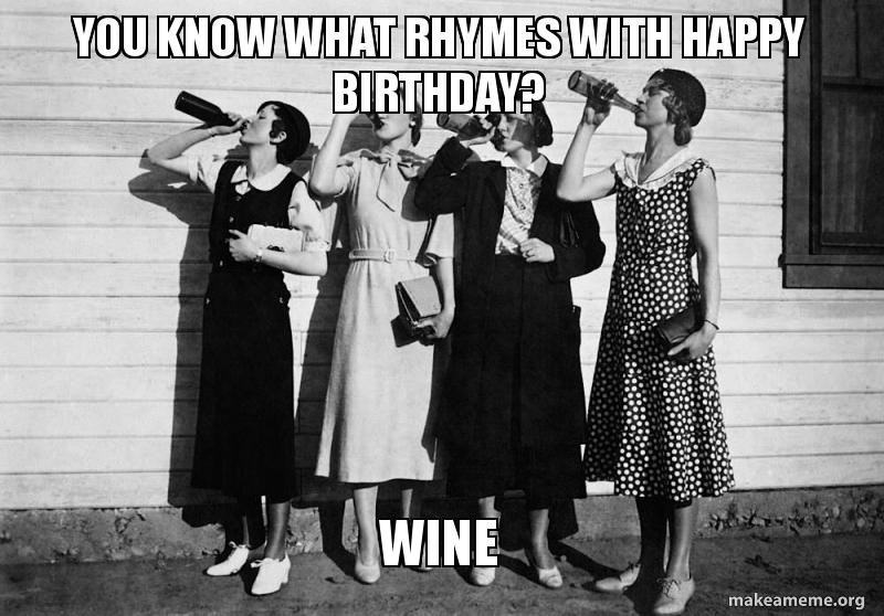 You Know What Rhymes Happy Birthday Wine Meme